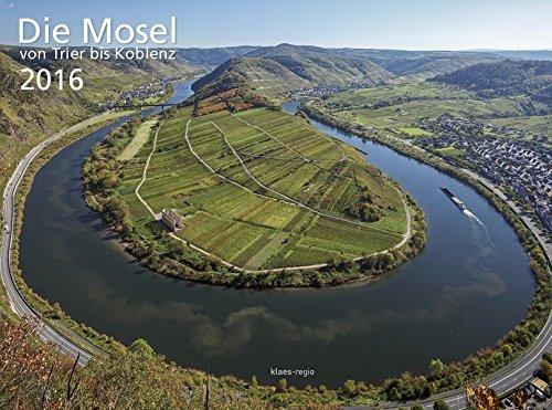 9783945404218: Die Mosel von Trier bis Koblenz 2016 Wandkalender