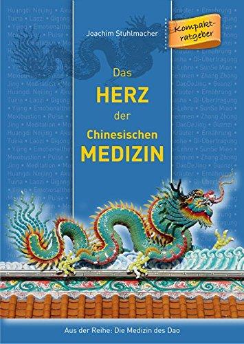 9783945430637: Das Herz der Chinesischen Medizin: Kompaktratgeber aus der Reihe: Die Medizin des Dao