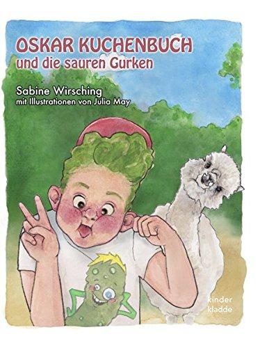 Oskar Kuchenbuch und die sauren Gurken: Sabine Wirsching