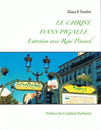 9783945462409: Le Christ Dans Pigalle Entretien Avec Rene Pinsard