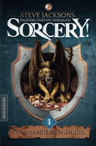 9783945493205: SORCERY! Die Shamutanti-Hügel: Ein Fighting-Fantasy Spielbuch von Steve Jackson