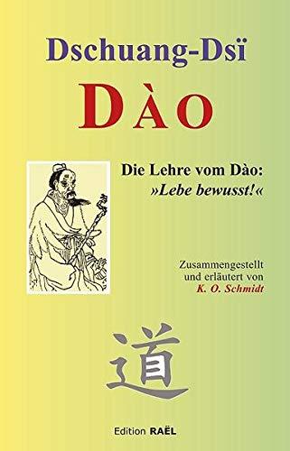 9783945501009: Dào: Die Lehre vom Dào: »Lebe bewusst!«