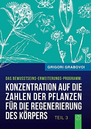 9783945549131: Konzentration auf die Zahlen der Pflanzen für die Regenerierung des Körpers (Buch 3)