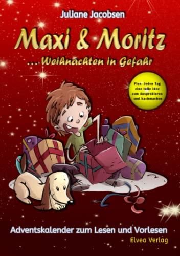 9783945600771: Maxi & Moritz ... Weihnachten in Gefahr: Adventskalender zum Lesen und Vorlesen