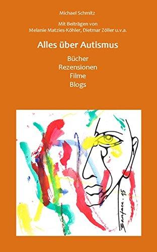 9783945668238: Alles �ber Autismus: B�cher, Rezensionen, Blogs, Filme