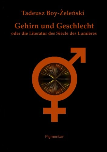 9783945692004: Gehirn und Geschlecht oder die Literatur des Si�cle des Lumi�res