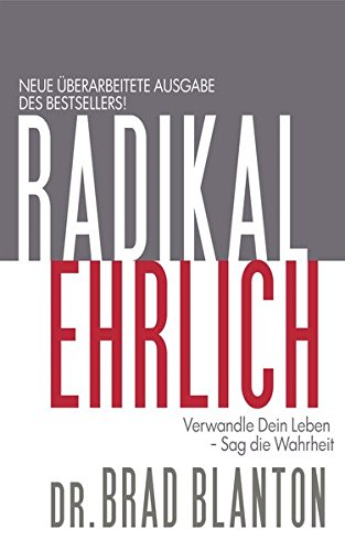 9783945719008: Radikal Ehrlich: Verwandle Dein Leben - Sag die Wahrheit