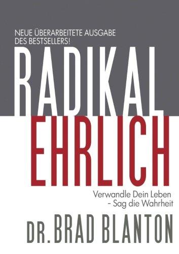9783945719015: Radikal Ehrlich: Verwandle Dein Leben - Sag die Wahrheit