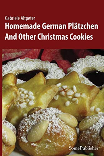 9783945748008: Homemade German Plätzchen: And Other Christmas Cookies