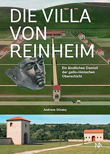 9783945751206: Die Villa von Reinheim: Ein l�ndliches Domizil der gallo-r�mischen Oberschicht