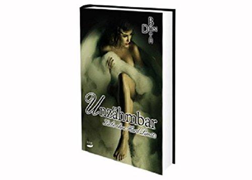 9783945786758: Unzähmbar: Liebe ohne Hard Limits (Dark Love Reihe) (Volume 2) (German Edition)