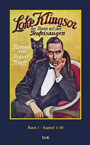 Loke Klingsor, der Mann mit den Teufelsaugen: Kraft, Robert
