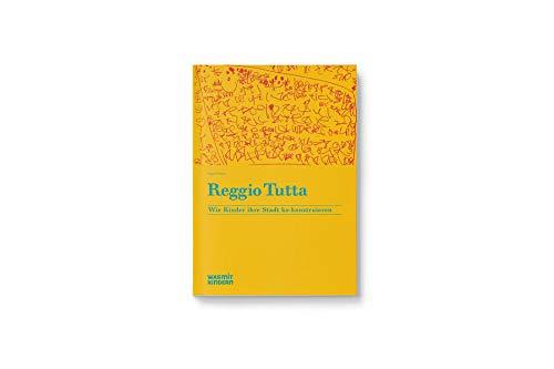 Reggio Tutta -: Wie Kinder Ihre Stadt: Mara Davoli (Herausgeber),