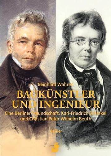 Baukünstler und Ingenieur: Eine Berliner Freundschaft: Karl Friedrich Schinkel und Christian ...