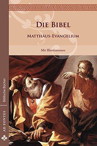 Matthäus-Evangelium: Mit Illustrationen: Martin Luther