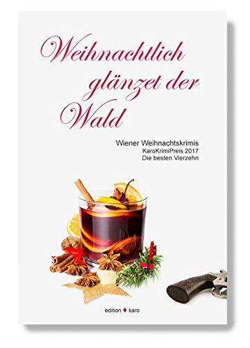 Weihnachtlich glanzet der Wald: Wiener Weihnachtskrimis. Die: Sandra Spreemann, Katja
