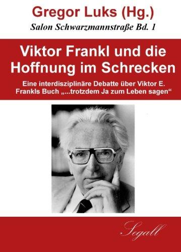 9783945977019: Viktor Frankl und die Hoffnung im Schrecken: Eine interdisziplinäre Debatte über Viktor E. Frankls Buch