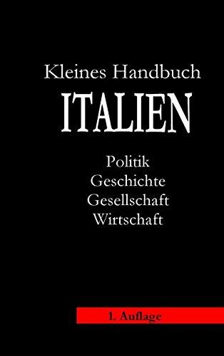 9783946124016: Kleines Handbuch Italien: Politik, Geschichte, Gesellschaft, Wirtschaft