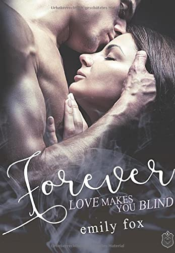 9783946172734: Forever: Love makes you blind