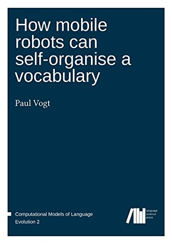 9783946234012: How mobile robots can self-organise a vocabulary (Computational Models of Language Evolution) (Volume 2)