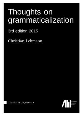 9783946234074: Thoughts on grammaticalization (Classics in Linguistics) (Volume 1)