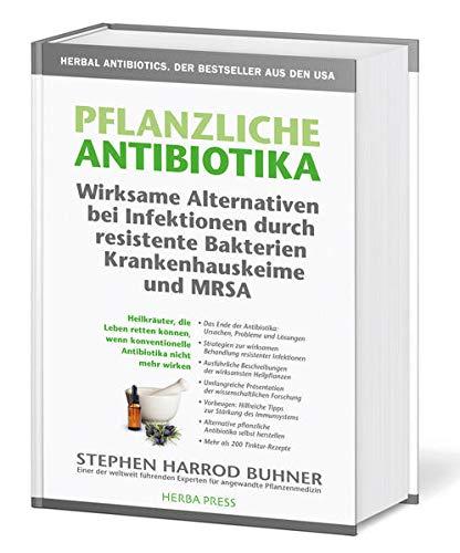 9783946245001: Pflanzliche Antibiotika. Wirksame Alternativen bei Infektionen durch resistente Bakterien Krankenhauskeime und MRSA.