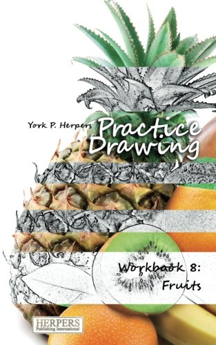 9783946268178: Practice Drawing - Workbook 8: Fruits (Volume 8)