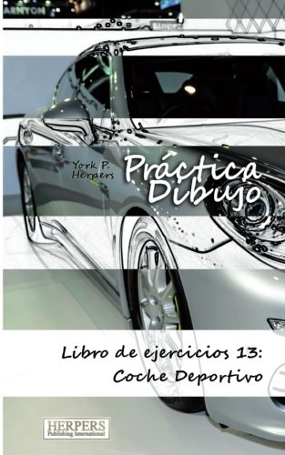 9783946268369: Práctica Dibujo - Libro de ejercicios 13: Coche Deportivo (Volume 13) (Spanish Edition)
