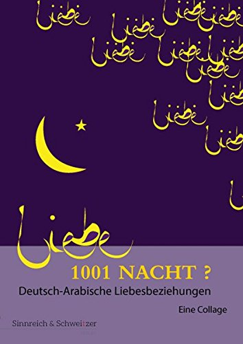 9783946283034: 1001 Nacht? Deutsch-Arabische Liebesbeziehungen