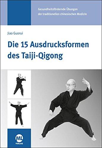 9783946321972: Die 15 Ausdrucksformen des Taiji Qigong: Gesundheitsfördernde Übungen der traditionellen chinesischen Medizin