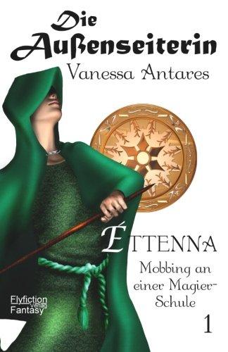 9783946388081: Éttenna - Mobbing an einer Magier-Schule: Die Außenseiterin: Volume 1