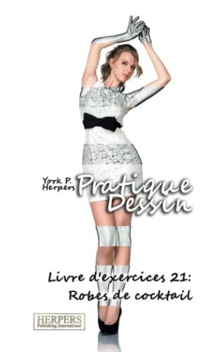 9783946411888: Pratique Dessin - Livre d'exercices 21: Robes de cocktail (Volume 21) (French Edition)