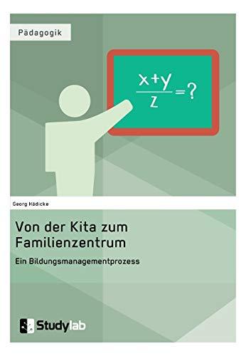 9783946458227: Von der Kita zum Familienzentrum. Ein Bildungsmanagementprozess