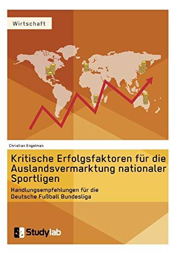 9783946458388: Kritische Erfolgsfaktoren für die Auslandsvermarktung nationaler Sportligen