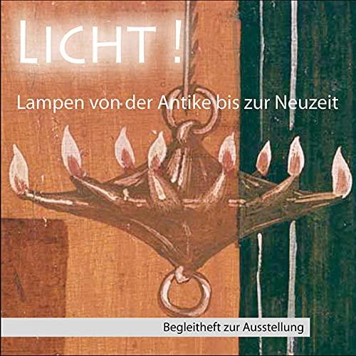 Licht!: Lampen von der Antike bis zur