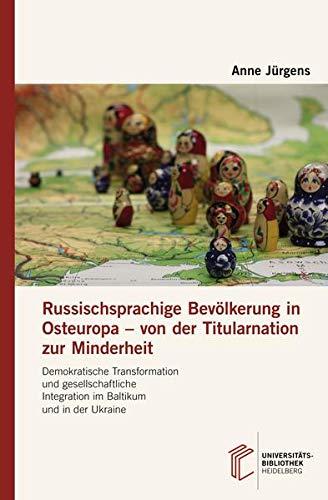Russischsprachige Bevölkerung in Osteuropa - von der: Anne Jürgens