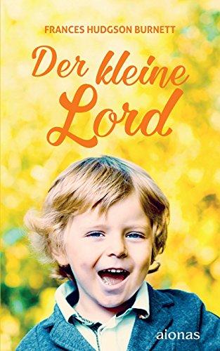 9783946571186: Der kleine Lord. Burnett: Originalroman (Bibliothek der Kinderbuchklassiker)