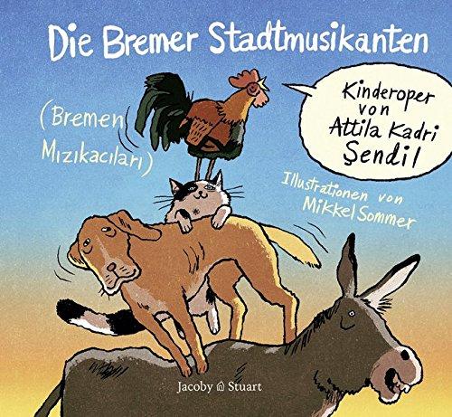 Die Bremer Stadtmusikanten: Kinderoper von Attila Kadri: Attila Kadri Sendil,