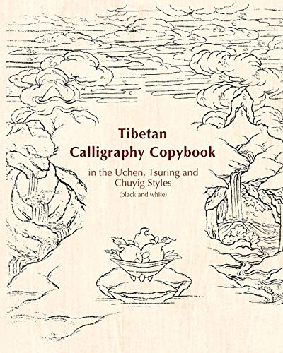 Tibetan Calligraphy Copybook in the Uchen, Tsuring and Chuyig Styles: Black and white (Tibetan ...