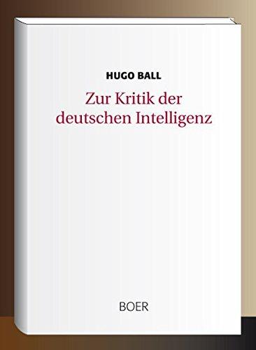 Zur Kritik der deutschen Intelligenz: Hugo Ball