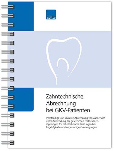Zahntechnische Abrechnung bei GKV-Patienten: Vollstandige und korrekte Abrechnung von Zahnersatz ...