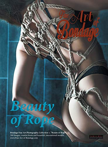 9783946768012: Fine Art of Bondage: Beauty of Rope