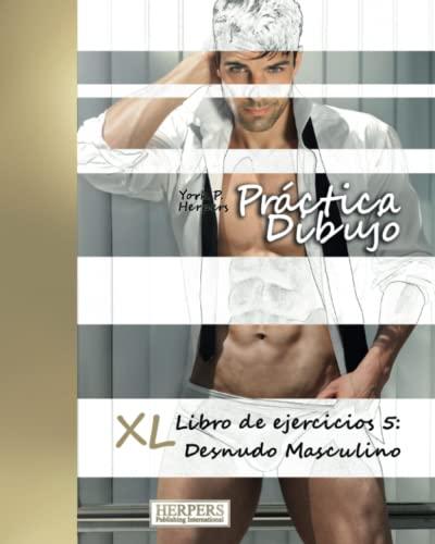 9783946825005: Práctica Dibujo - XL Libro de ejercicios 5: Desnudo (Volume 5) (Spanish Edition)