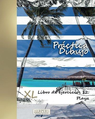 9783946825074: Práctica Dibujo - XL Libro de ejercicios 12: Playa: Volume 12
