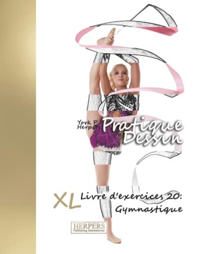 9783946825432: Pratique Dessin - XL Livre d'exercices 20: Gymnastique (Volume 20) (French Edition)