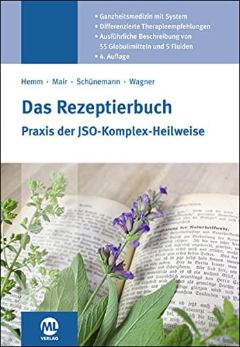 9783947052707: Das Rezeptierbuch: Praxis der JSO-Komplex-Heilweise