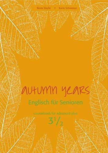 Autumn Years - Englisch für Senioren 3: Beate Baylie, Karin