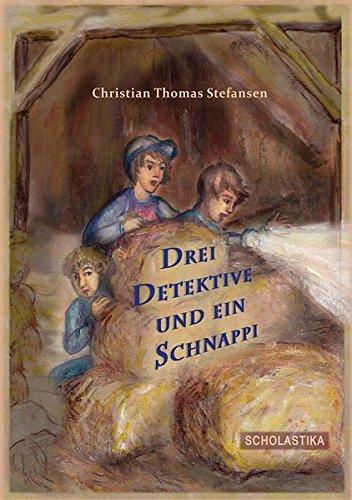 Drei Detektive und ein Schnappi: Drei abenteuerliche: Stefansen, Christian Thomas
