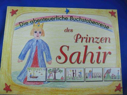 9783950023916: Die abenteuerliche Buchstabenreise des Prinzen Sahir: Ein Buch von Eva Polivka