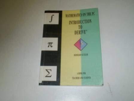 Mathematics on the PC: Introduction to DERIVE: Kutzler, Bernhard